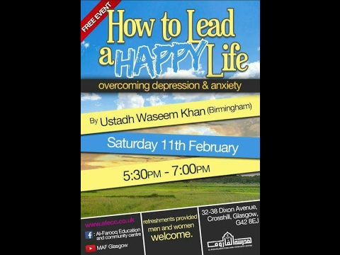 How to Lead a Happy Life | Ustadh Wasim Khan