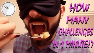 HOW MANY CHALLENGES IN 1 MINUTE…CHALLENGE!!!