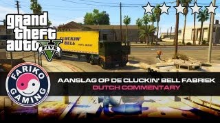 [GTA V] Aanslag op de Cluckin' Bell fabriek (GTA5) - Dutch Commentary