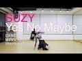 رقص فتاة على اغنية Suzy - Yes No Maybe