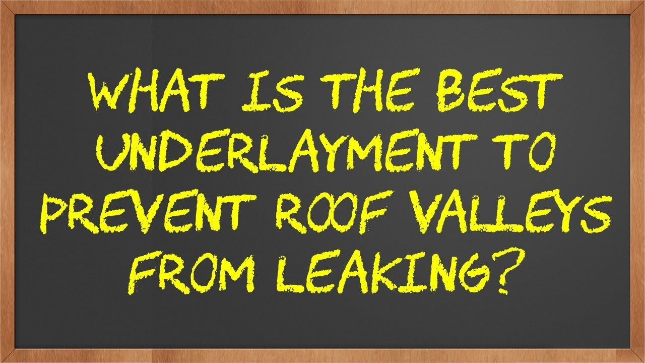Best Underlayment To Prevent Roof Valley Leaks   Chalkboard Chat Ep. #1