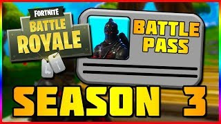 SEASON 3 BATTLE PASS INFO | Fortnite Battle Royale