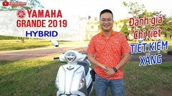 Yamaha Grande 2019 Hybrid Review ▶ Đánh giá Xe Tay Ga tiết kiệm xăng cho Phụ nữ hiện đại