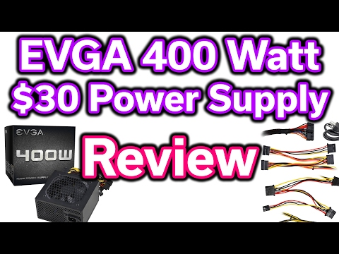 EVGA 400 Watt - $30 Power Supply - Review