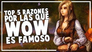 TOP 5 Razones porque World of Warcraft es TAN Popular