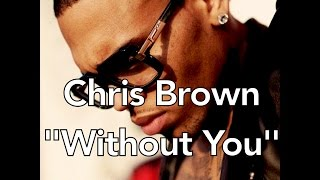 Chris Brown - Without You W/Lyrics