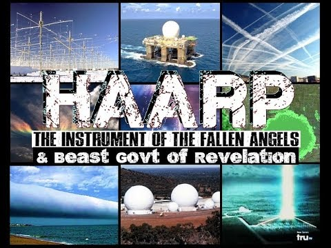 HAARP: The Instrument of the Fallen Angels & Beast of Revelation (Visually Enhanced) [2017]