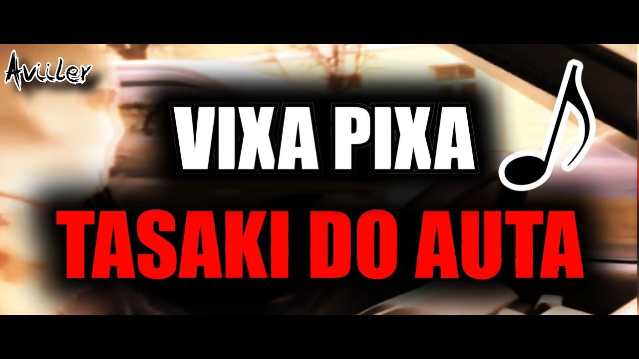 Download VIXA PIXA - TASAKI DO AUTA 🎵🔥