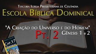 A criação do universo e do Homem - Gênesis 1 e 2 - Parte 2