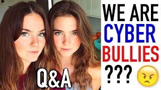 We are CYBER BULLIES? (Q&A part 1)