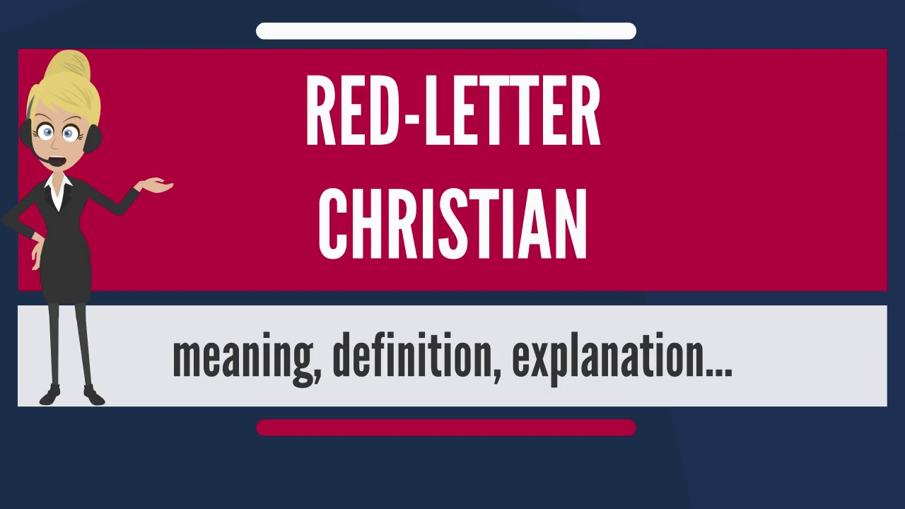 What is RED LETTER CHRISTIAN What does RED LETTER CHRISTIAN mean