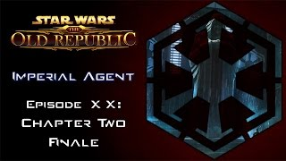 Star Wars: The Old Republic - IMPERIAL AGENT - Episode 20: CHAPTER TWO FINALE