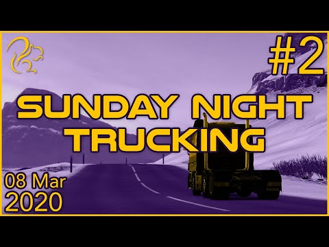 Sunday Night Trucking   8th March 2020   2/3   SquirrelPlus