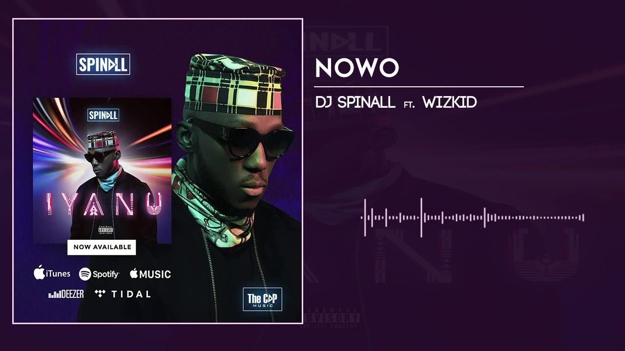 Download DJ Spinall - Nowo Ft. Wizkid (Audio)