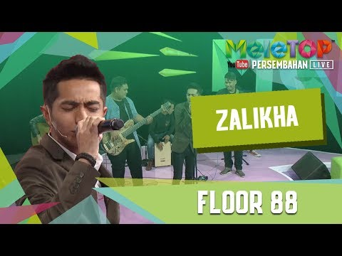 Floor 88 - Zalikha (Persembahan LIVE MeleTOP)