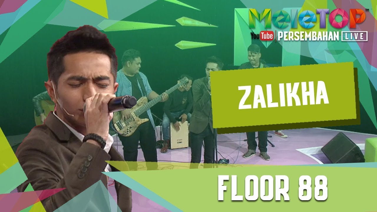 Floor 88 zalikha persembahan live meletop youtube for Floor 88 zalikha