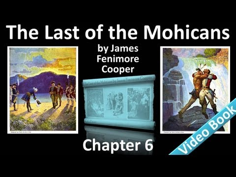 Chapter 06 - The Last of the Mohicans by James Fenimore Cooper