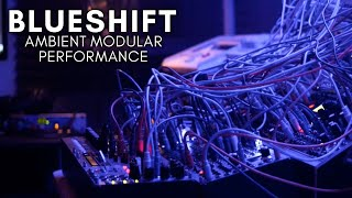 'Blueshift' Ambient Modular Performance (Peak, Shapeshifter, E370, Vector, Braids)