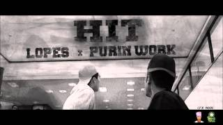 LOPES X PURIN WORK - HIT