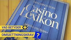 SveaCasino stora casino lexikon - Vad är omsättningskrav?