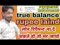 true balance powered by rupeelaind online loan application recovery callrecording repayment issues