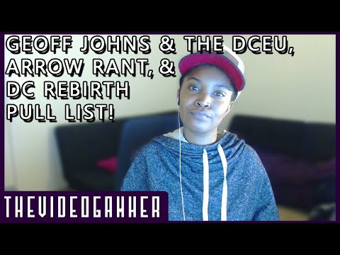 Geoff Johns Lightening the DCEU, Olicity/Arrow Rant, and DC Rebirth Pull List