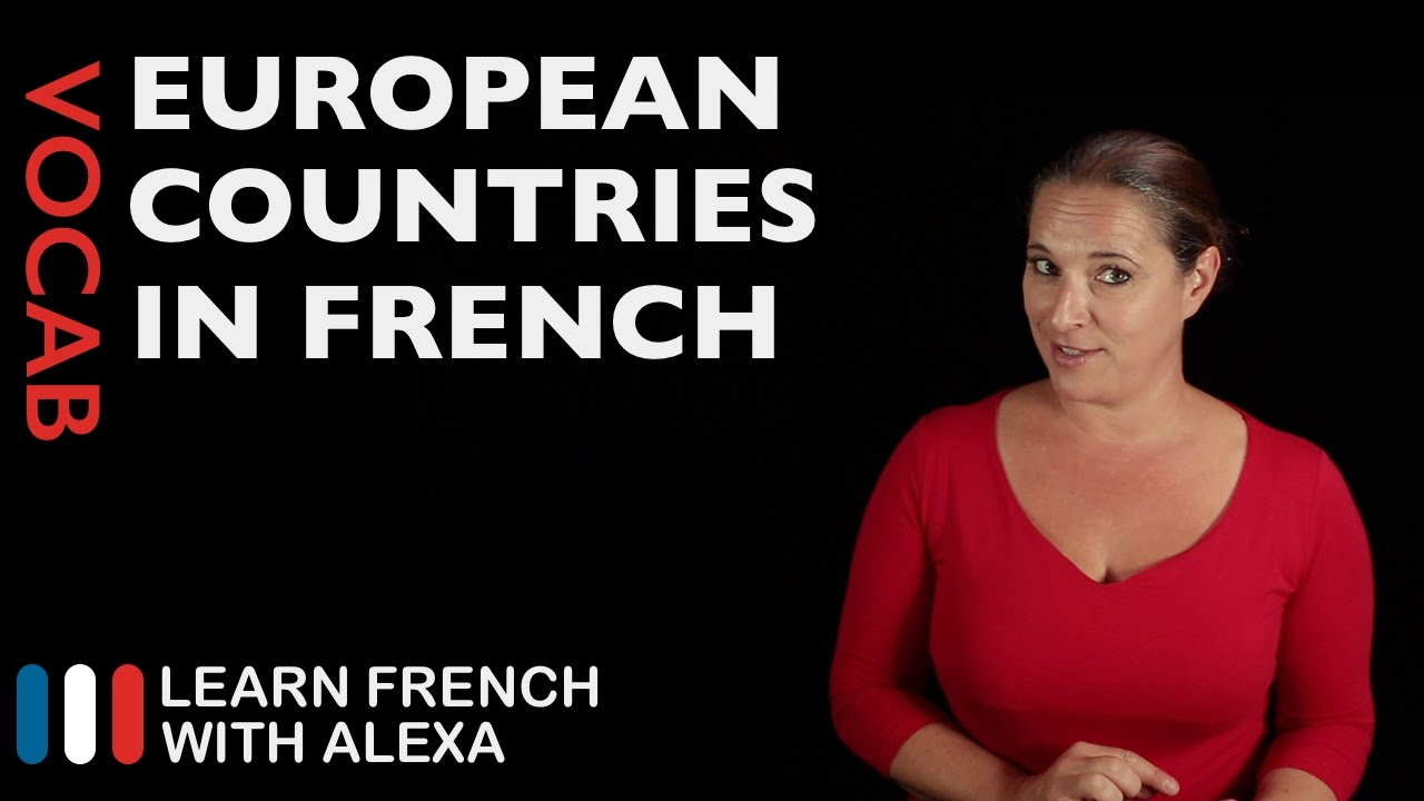 European Countries In French Youtube