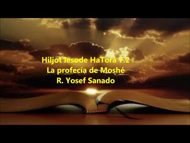 Bases de la Torá 7.2 La profecía de Moshé