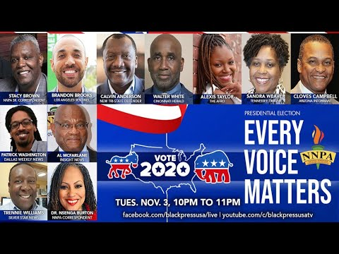 LIVE! TUES. 11.3.20 10PM TO 11 PM ET: HOUR FOUR OF NNPA'S 2020 ELECTION NIGHT COVERAGE