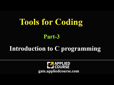 Tools for Coding | Introduction to C programming | C Programming Part-3 |Applied course