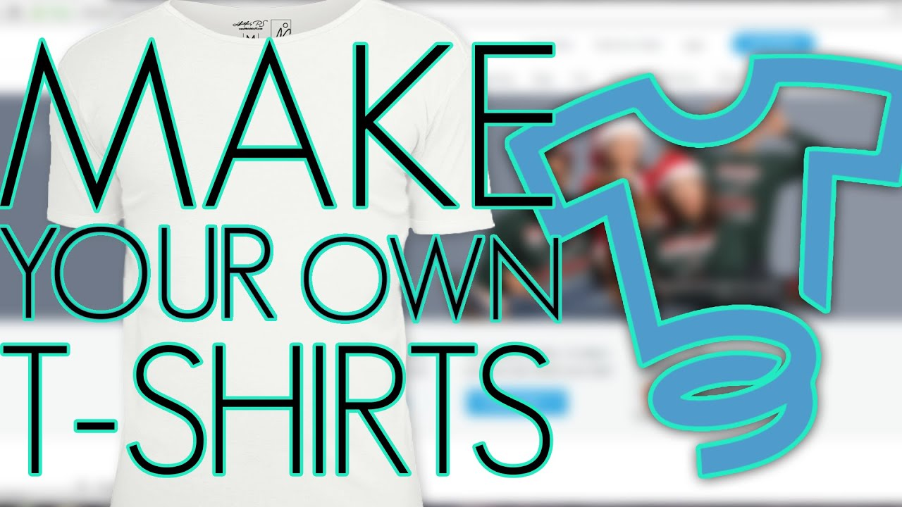 How to make your own t shirts and sell them for free Build your own t shirts