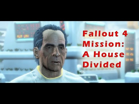 Fallout 4 Gameplay Mission: A House Divided |  Walkthrough  |  Newton Oberly The Institute