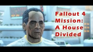 Fallout 4 Gameplay Mission A House Divided Walkthrough Newton Oberly The Institute