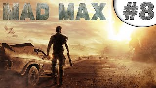 MAD MAX PS4. Episode 8 !