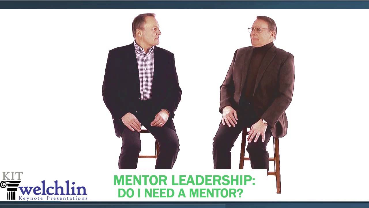 mentor leadership do i need a mentor mentor leadership do i need a mentor