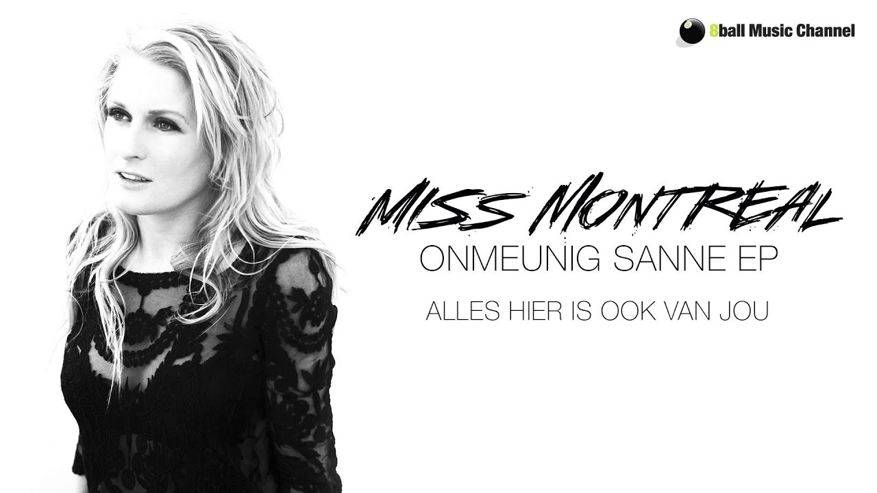 Miss Montreal Alles Hier Is Ook Van Jou Official Audio Youtube
