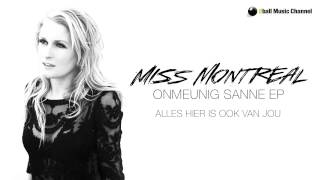 Miss Montreal - Alles Hier Is Ook Van Jou (Official Audio)