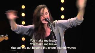 Kristene DiMarco feat William Matthews - You Make Me Brave - From a Bethel TV Worship Set