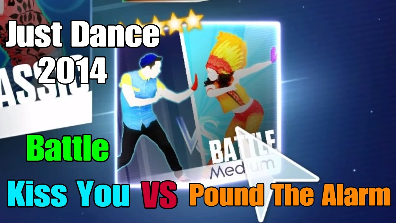 Just Dance 2014 ( Battle ) Kiss You Vs Pound The Alarm - 5 Stars ( Mega Stars )