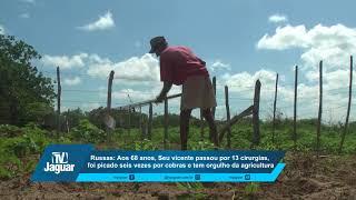 Seu vicente passou por 13 cirurgias, foi picado seis vezes por cobras e tem orgulho da Agricultura