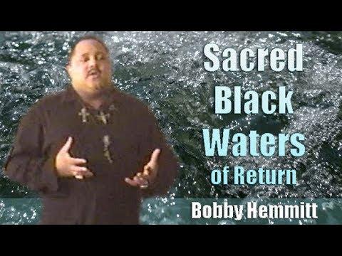 Bobby Hemmitt | Sacred Black Waters of Return (Official Bobby Hemmitt Archives) - Pt. 1/5