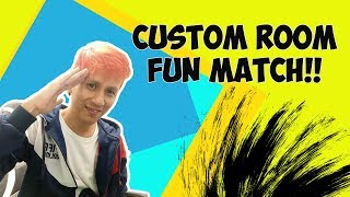 CUSTOM ROOM FUN MATCH KUY!
