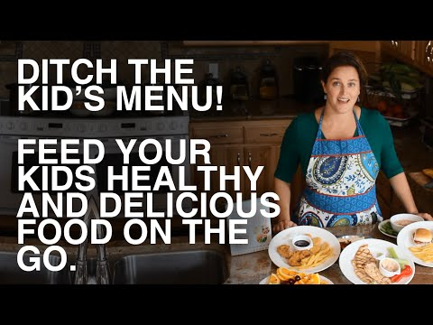 Feeding Baby - Ditch The Kid's Menu! Healthy Strategies That Work
