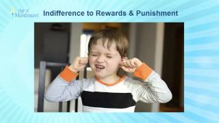 Montessori Training: Indifference to Rewards and Punishment