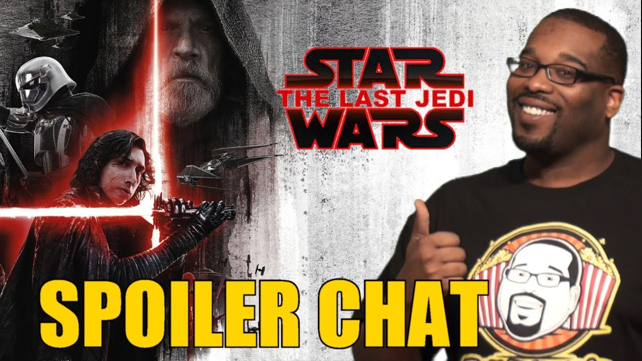 Star Wars The Last Jedi Spoiler Chat (SPOILER ALERT)