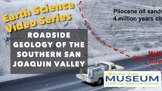 Roadside Geology of the Southern San Joaquin Valley, California