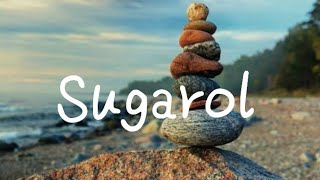 Sugarol by: Maris Racal