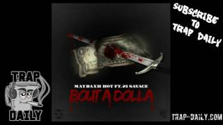 Maybaxh Hot ft 21 Savage - Bout A Dolla [Prod by Sonny Digital]