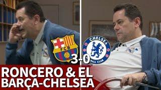 Barcelona 3-0 Chelsea | Reacción de Roncero y mensaje final al Barcelona | Diario AS