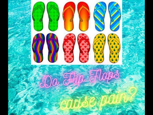 Do flip flops cause pain?